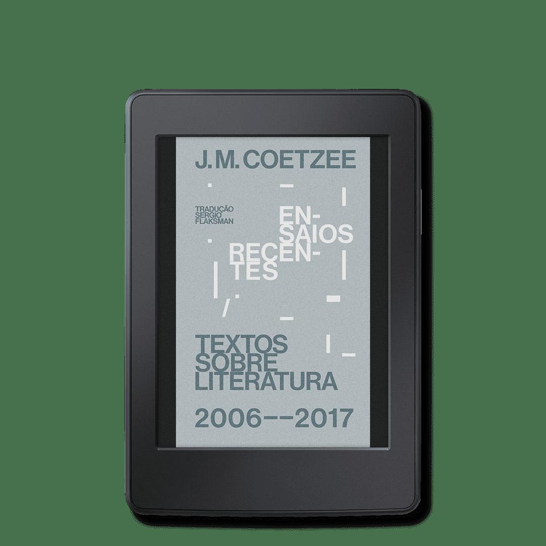 Ensaios recentes – textos sobre literatura (2006-2017) [e-book]