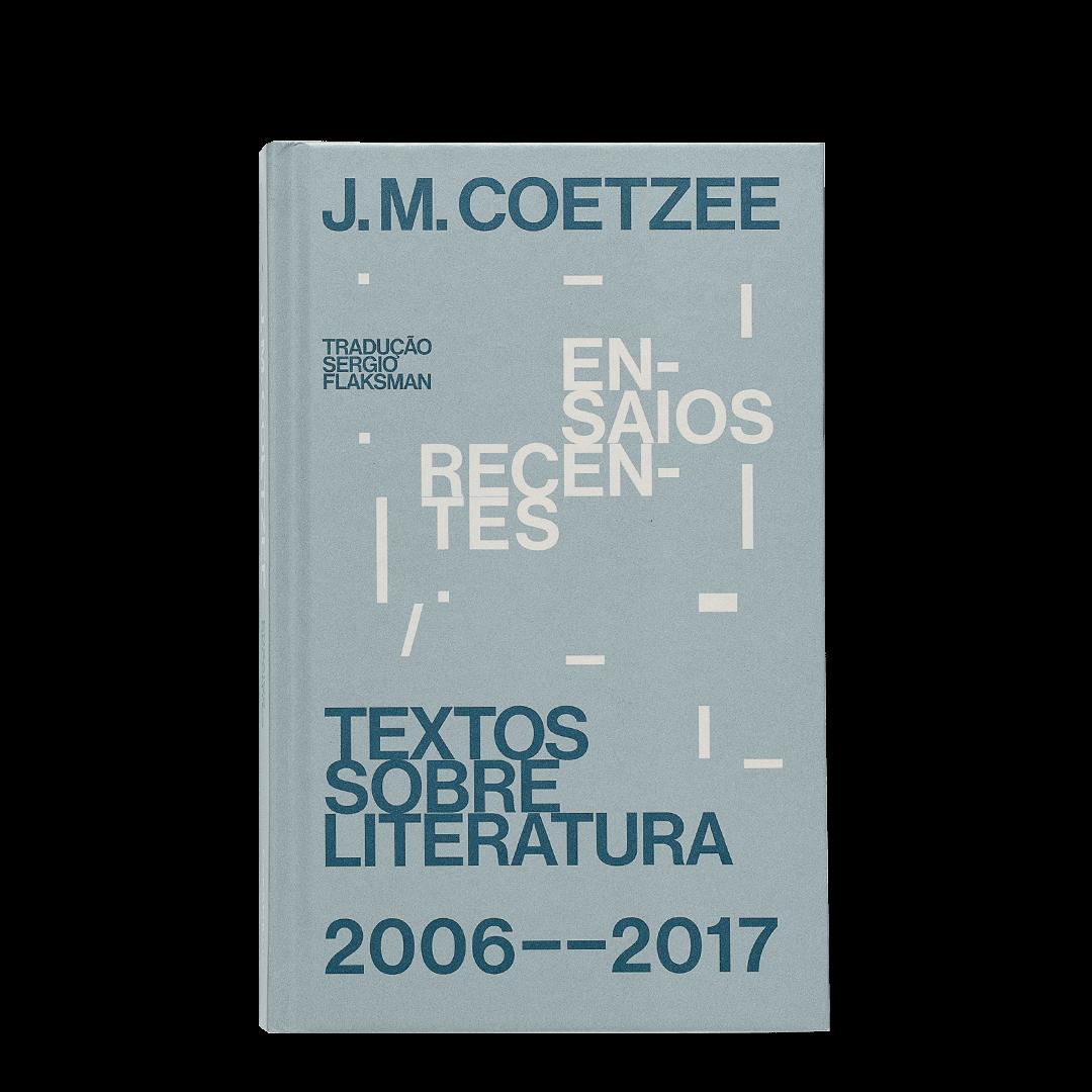 Ensaios recentes – textos sobre literatura (2006-2017)