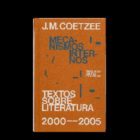 Mecanismos internos – textos sobre literatura (2000-2005)